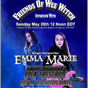 Friends Of Wee Witch - Interview With Emma Marie 5-26-2019