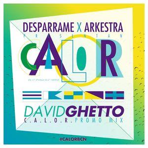 "David Ghetto ""C.A.L.O.R. Promo Mix"""