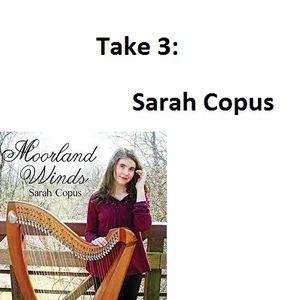 Take 3: Sarah Copus