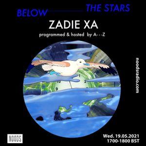 The Stars Below 7 W/ Zadie Xa