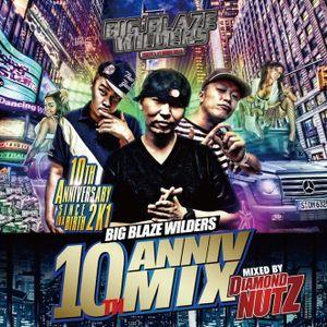 BIG BLAZE WILDERS 10th Anniversary Mix Nov 2011