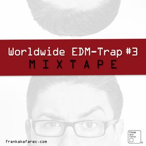 Worldwide EDM-Trap #3