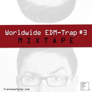 Worldwide EDM-Trap #3
