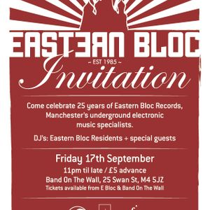 Eastern Bloc Records 25th Anniversary - 17/09/2010 @ Bane On The Wall