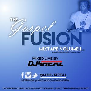 Dj 4REAL PRESENTS - The Gospel Fusion Mixtape Vol:1 (2009)