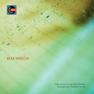 Rear Window - Deep House & Nudisco mix by Mattia Nicoletti - Beachgrooves - November 22 2015