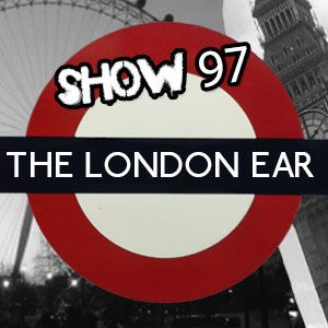 The London Ear on RTE 2XM // Show 97 // Oct 31 2015