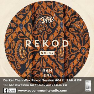 SGCR Radio Show #98 12.12.2018 Episode ft. Darker Than Wax Rekod Session with RAH & ERI