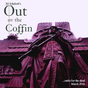 Out ov the Coffin: March 2016 Episode