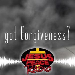 Jesus Peace Radio - ep. 085 - 4.8.2018 [Got Forgiveness? How do I receive forgiveness from God?]