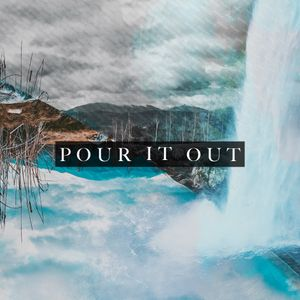 Pour It Out Pt. 1: What God Desires for All People