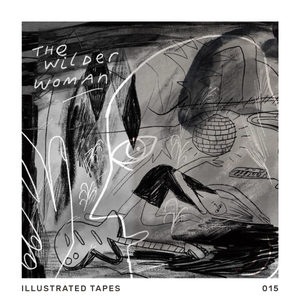 Illustrated Tapes 015: The Wilder Woman | Molly Fairhurst