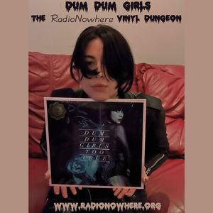 The Vinyl Dungeon 14.February.2014 - Dum Dum Girls
