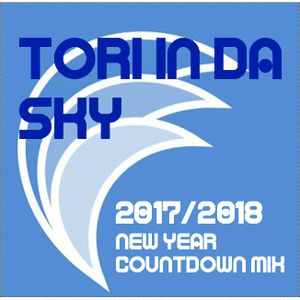 TORI IN DA SKY 2017/2018 NEW YEAR COUNTDOWN MIX