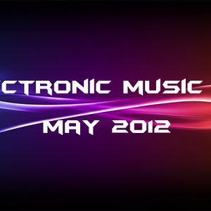 Electronic Music Mix May 2012