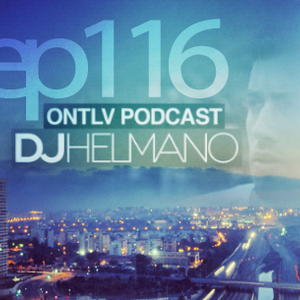 ONTLV PODCAST - Trance From Tel-Aviv - Episode 116 - Mixed By DJ Helmano