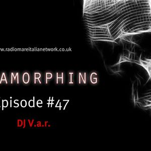 Metamorphing Episode #47 with DJ V.a.r.