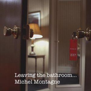 Leaving The Bathroom...