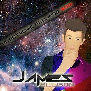 DJ James Ellison: Electronic Feelings #001