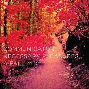 Necessary Pleasures (A Fall Mix)