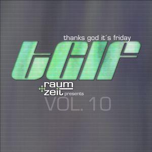 Thanks God It's Friday Vol.10 - RAUM+ZEIT DJ MIX - 07.11.2014