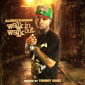 Walk In Walk Out - hosted by Tommy Gunz