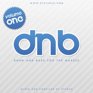 DJ Starch – DNB – For The Masses Volume #01
