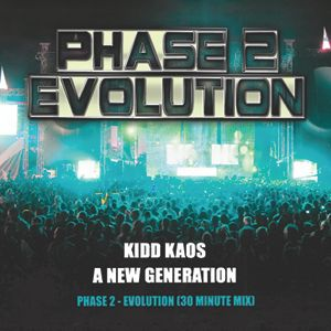 Kidd Kaos - A New Generation (Phase 2) Evolution