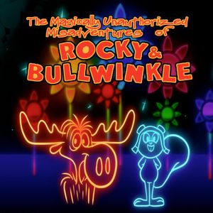 The Magically Unauthorized Misadventures of Rocky & Bullwinkle - Episode 29