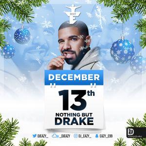#EazyAdventCalendar - Dec 13th - Nothing But Drake