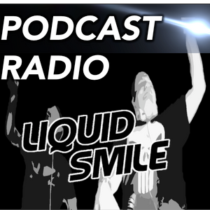 LIQUID SMILE PODCASTRADIO #41