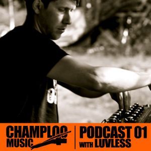 Champloo Music Podcast #01 LUVLESS