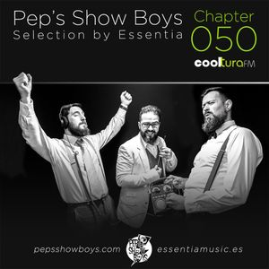 Chapter 050_Pep's Show Boys Selection by Essentia at Cooltura FM