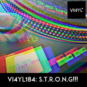 Vi4YL184: STRONG. Some serious cross genre heat. Vinyl Funk, Soul, Grooves, Edits and Wonderfulness