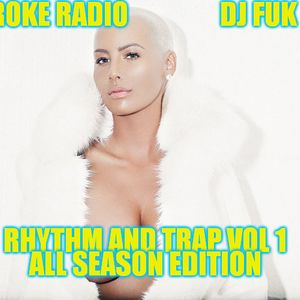 BROKE RADIO RHYTHM & TRAP DJ FUK U