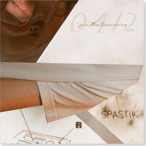 Dj Spastik - You Are Dancening: day 0412