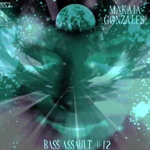 MaKaJa Gonzales - BASS ASSAULT #12