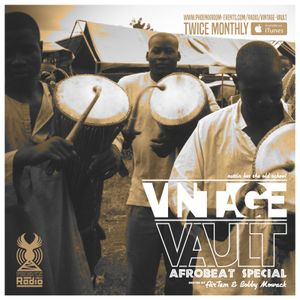 Vintage Vault (November 2016 - Part 1) - Hosted by AirTem & Bobby Mowack (AFROBEAT SPECIAL)