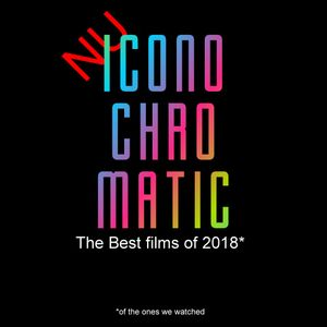 Nu Iconochromatic Series 2 Episode 21 – The Best Films of 2018