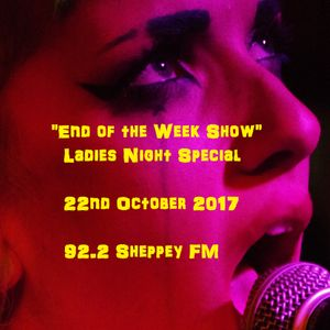 End of the Week Show 22nd Oct 2017