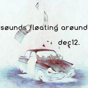 søunds fløating arøund: dec12