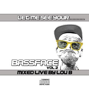 Let Me See Your Bass Face Vol.2
