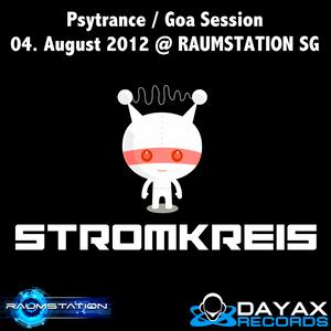 StromKreis - Psy / Goa Session @RAUMSTATION SG 4.8.2012