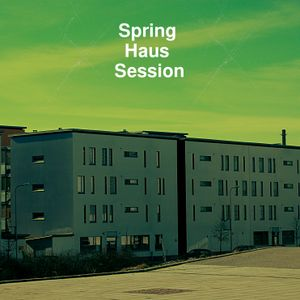 Spring Haus Session