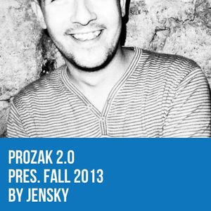 Prozak 2.0 pres. fall 2013 by Jensky