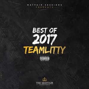Mayfair Sessions presents BEST OF 2017 mixed by..  T E A M L I T T Y
