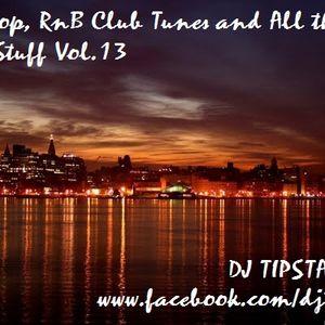 Hip-Hop, RnB Club Tunes and All That Good Stuff  Vol.13