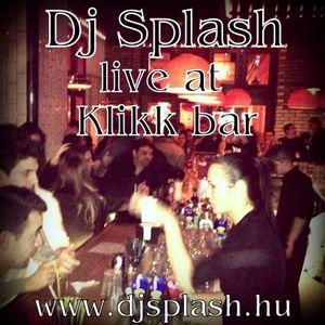 Dj Splash (Lynx Sharp) - Live @ Klikk bar 2013.02. www.djsplash.hu