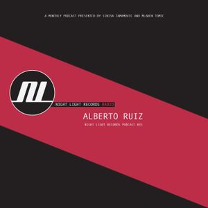 Alberto Ruiz - Night Light Records Podcast 035