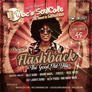 """Mac's SoulCafe, The finest in Soul and R&B, Volume 45, """"Flashback"""" 04-2021"""